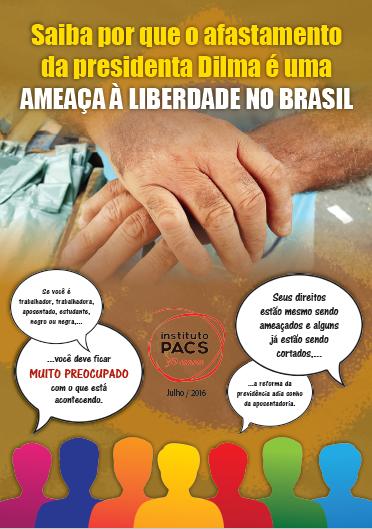 Por que o afastamento da presidenta Dilma é uma ameaça à liberdade no Brasil