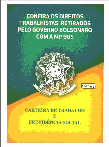 CONFIRA OS DIREITOS TRABALHISTAS RETIRADOS PELO GOVERNO BOLSONARO COM A MP 905