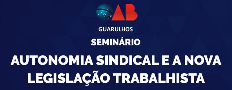Imagem de Guarulhos: CNTTL participará de Seminário sobre Autonomia Sindical e a Nova Legislação Trabalhista
