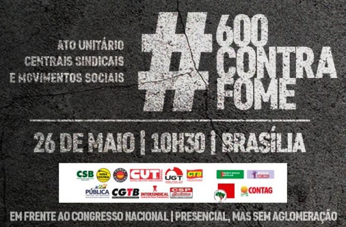 Imagem de CUT e centrais realizam ato no dia 26 contra a fome e pelo  auxílio de R$ 600