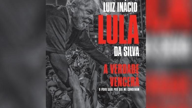 """Imagem de Lula lança livro """"A Verdade vencerá: o povo sabe por que me condenam"""" nesta sexta (16)"""