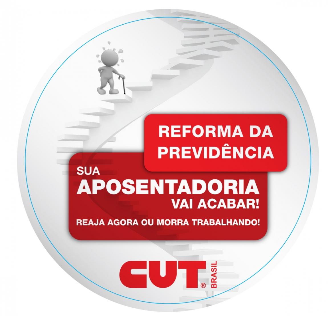 """Imagem de """"Reaja agora ou morra trabalhando""""  é tema da Campanha Nacional da CUT contra a Reforma da Previdência"""